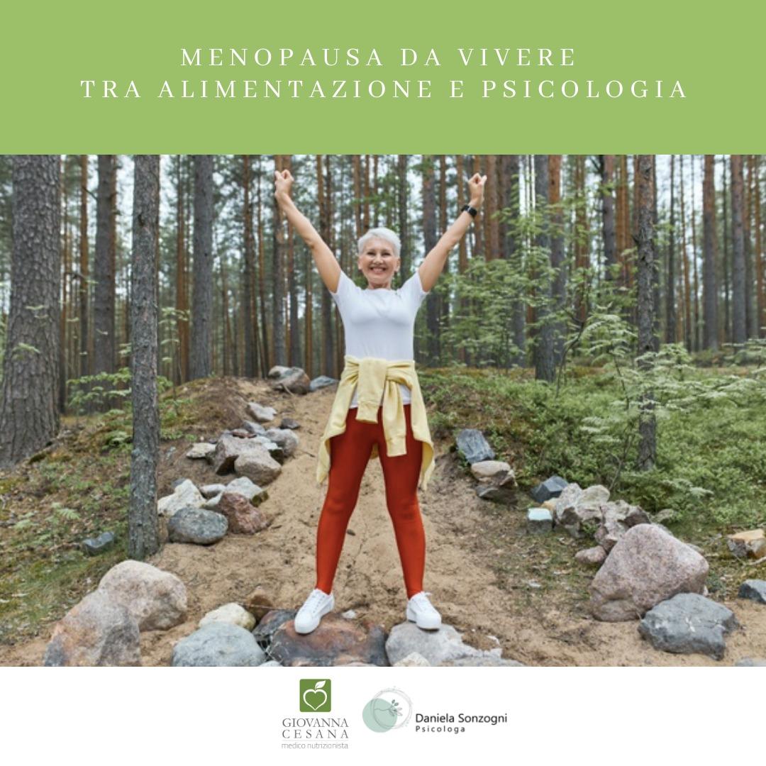 Menopausa da vivere tra alimentazione e psicologia